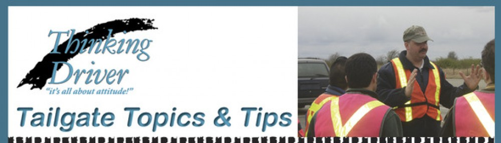 Thinking Driver – Tailgate Topics & Tips | Helpful tips for